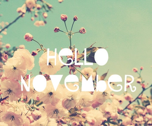 Hello November Please Be Good Quotes